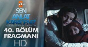 Sen Anlat Karadeniz'in 40. Bölüm Fragmanı Yayınlandı!