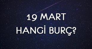 19 Mart Hangi Burç