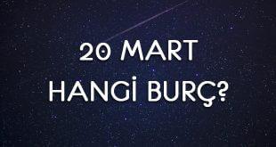 20 Mart Hangi Burç