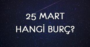 25 Mart Hangi Burç