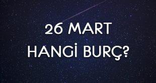 26 Mart Hangi Burç