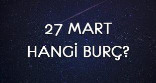 27 Mart Hangi Burç