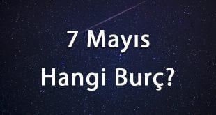 7 Mayıs Hangi Burç