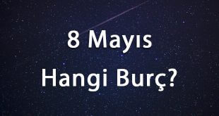 8 Mayıs Hangi Burç