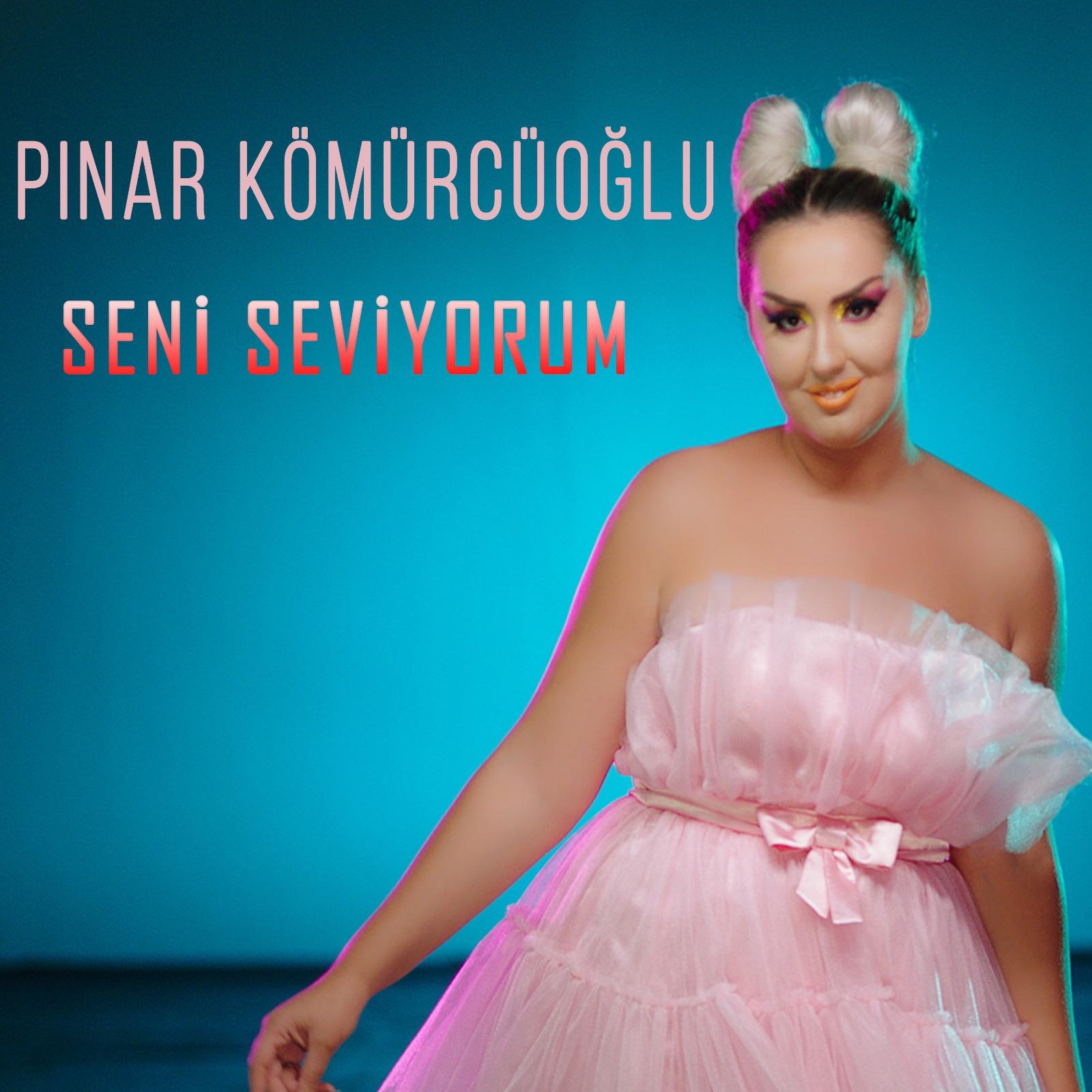 PınarKömürcüoğlu - Seni Seviyorum